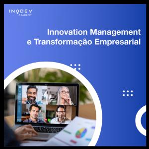 Innovation Management e Transformação Empresarial